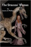 The Dracons' Woman: Book 1 of the Soul-Linked Saga - Laura Jo Phillips