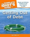 The Complete Idiot's Guide to Getting Out of Debt - Ken Clark