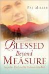 Blessed Beyond Measure - Pat    Miller