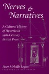 Nerves and Narratives: A Cultural History of Hysteria in 19th-Century British Prose - Peter Melville Logan