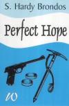 Perfect Hope - S. Hardy Brondos