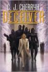 Deceiver - C.J. Cherryh