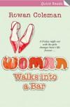 Woman Walks Into a Bar - Rowan Coleman