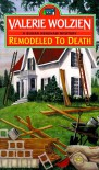 Remodeled to Death - Valerie Wolzien