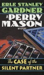 The Case of the Silent Partner (A Perry Mason mystery) - Erle Stanley Gardner