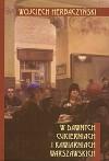 W dawnych cukierniach i kawiarniach warszawskich - Wojciech Herbaczyński