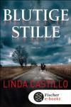 Blutige Stille: Thriller - Linda Castillo
