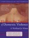 Healing the Trauma of Abuse: A Women's Workbook - Mary Ellen Copeland, Maxine Harris