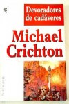 Devoradores de cadaveres (Spanish Edition) - Michael Crichton