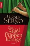 Das Spiel Des Puppenkönigs Roman - Wolf Serno