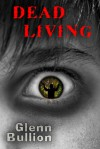 Dead Living - Glenn Bullion