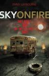 Sky on Fire (Monument 14) by Laybourne. Emmy ( 2013 ) Paperback - Laybourne. Emmy
