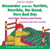 Alexander and the Terrible, Horrible, No Good, Very Bad Day: and other stories and poems - Judith Viorst, Blythe Danner