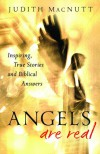 Angels Are for Real: Inspiring, True Stories and Biblical Answers - Judith MacNutt