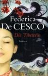Die Tibeterin - Federica de Cesco