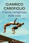 Il bordo vertiginoso delle cose - Gianrico Carofiglio