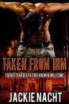 Taken From Him - Jackie Nacht
