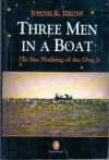 Three Men In a Boat (To Say Nothing of The Dog!) - Jerome K. Jerome
