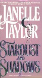 Stardust and Shadows - Janelle Taylor