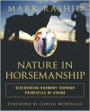Nature in Horsemanship: Discovering Harmony Through Principles of Aikido - Mark Rashid, Crissi McDonald
