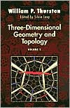 Three-Dimensional Geometry and Topology, Vol. 1 - William P. Thurston