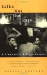 Kafka Was the Rage: A Greenwich Village Memoir - Anatole Broyard