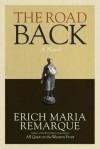 The Road Back: A Novel - Arthur Wesley Wheen, Erich Maria Remarque