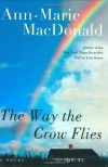 The Way the Crow Flies (Today Show Book Club #18) - Ann-Marie MacDonald