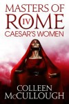 Caesar's Women: 4 (Masters of Rome) - Colleen McCullough