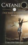 Cataneo - Der Weg Splendors (Band 1) - Christin  Thomas