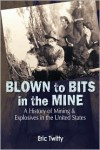 Blown To Bits In The Mine - Eric Twitty