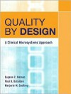 Quality By Design: A Clinical Microsystems Approach - Eugene C. Nelson