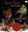 Love Flute: Story and Illustrations - Paul Goble