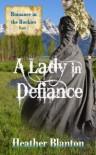 A Lady in Defiance - Heather Blanton