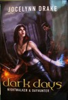 Dark Days: Nightwalker And Dayhunter - Jocelynn Drake