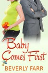Baby Comes First - Beverly Farr