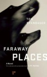Faraway Places - Tom Spanbauer