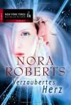 Verzaubertes Herz - Nora Roberts;übersetzt von Anne Pohlmann