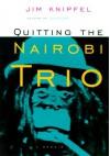Quitting the Nairobi Trio - Jim Knipfel