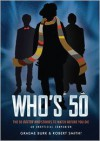 Who's 50: The 50 Doctor Who Stories to Watch Before You Die - An Unofficial Companion - Graeme Burk, Robert Smith?