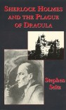 Sherlock Holmes and the Plague of Dracula - Stephen Seitz