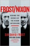 Frost/Nixon: Behind the Scenes of the Nixon Interviews - David Frost,  With Bob Zelnick