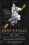 Hedy's Folly: The Life and Breakthrough Inventions of Hedy Lamarr, the Most Beautiful Woman in the World - Richard Rhodes