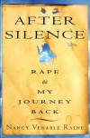 After Silence: Rape and My Journey Back - Nancy Venable Raine