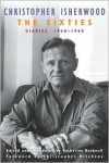 The Sixties: Diaries:1960-1969 - Christopher Isherwood, Christopher Hitchens