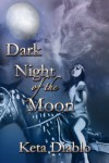 Dark Night of the Moon - Keta Diablo