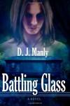 Battling Glass  - D.J. Manly