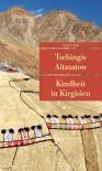 Kindheit in Kirgisien - Tschingis Aitmatow