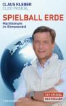 Spielball Erde: Machtkämpfe im Klimawandel - Klaus Kleber