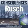 Consequences  - Kristine Kathryn Rusch, Jay Snyder
